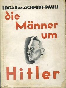 Die Manner um Hitler Edgar Von Schmidt-Pauli