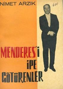 Menderes'i İpe Götürenler