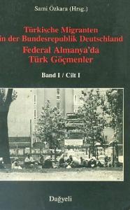 Federal Almanya'da Türk Göçmenler 2 Cilt Takım Sami Özkara