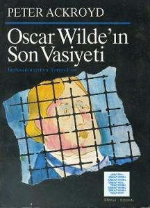 Oscar Wilde'ın Son Vasiyeti Peter Ackroyd