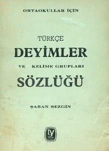 Türkçe Deyimler ve Kelime Gurupları Sözlüğü