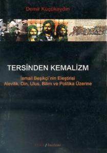 Tersinden Kemalizm İsmail Beşikçi'nin Eleştirisi