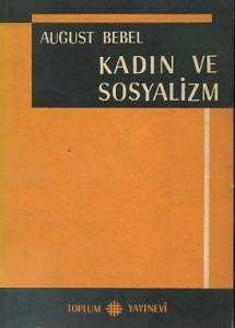 Kadın ve Sosyalizm August Bebel