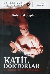 Katil Doktorlar ve Ürkütücü Hikayeleri