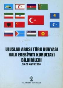Uluslararası Türk Dünyası Halk Edebiyat Kurultayı Bildirileri