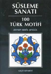 Süsleme Sanatı 100 Türk Motifi