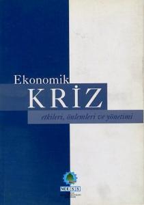 Ekonomik Kriz Etkileri, Önlemleri ve Yönetimi