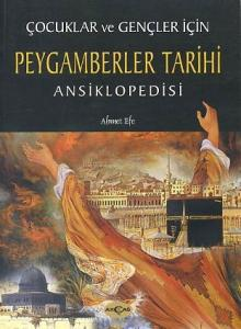 Çocuklar ve Gençler İçin Peygamberler Tarihi Ansiklopedisi