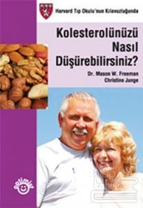 Kolesterolünüzü Nasıl Düşürebilirsiniz?
