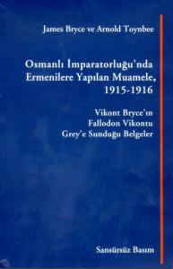 Osmanlı İmparatorluğu'nda Ermenilere Yönelik Muamele 1915 - 1916 Arnol
