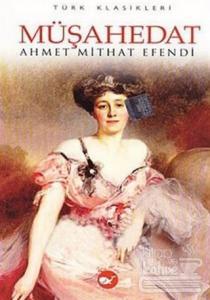 Müşahedat Ahmet Mithat Efendi
