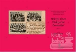 Orlando Carlo Calumeno Koleksiyonu'ndan Kartpostallarla 100 Yıl Önce Türkiye'de Ermeniler 2. Cilt (Ciltli)