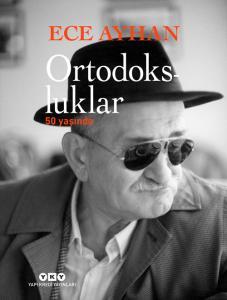 Ortodoksluklar 50 Yaşında Ece Ayhan