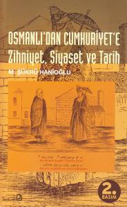 Osmanlı'dan Cumhuriyet'e Zihniyet Siyaset ve Tarih