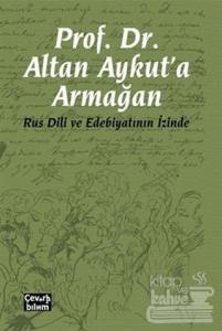 Prof. Dr. Altan Aykut'a Armağan