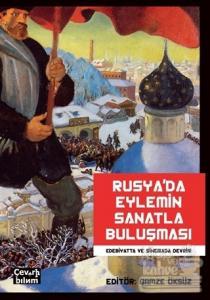Rusya'da Eylemin Sanatla Buluşması: Edebiyatta ve Sinemada Devrim