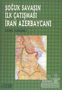 Soğuk Savaşın İlk Çatışması İran Azerbaycanı