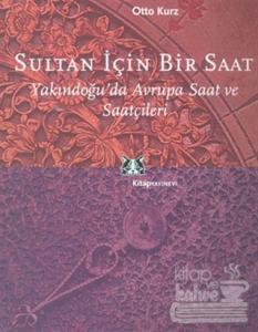 Sultan İçin Bir Saat, Yakındoğu'da Avrupa Sanat ve Saatçileri