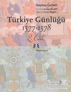Türkiye Günlüğü 1577-1578 2. Cilt