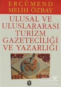 Ulusal ve Uluslararası Turizm Gazeteciliği ve Yazarlığı