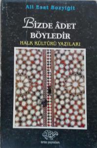 Bizde Adet Böyledir, Halk Kültürü Yazıları, Ali Esat Bozyiğit