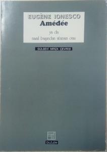 Amedee Ya Da Nasıl Başından Atarsın Onu, Eugene Ionesco