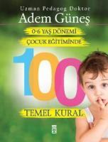 0-6 Yaş Dönemi Çocuk Eğitiminde 100 Temel Kural