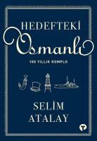 Hedefteki Osmanlı - 100 Yıllık Komplo