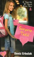 14 Yaşında Bir Genç Kızım Ben-2: Sürpriz Tatil