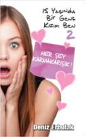15 Yaşında Bir Genç Kızım Ben 2 Her Şey Karmakarışık