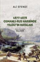 1877-1878 Osmanlı-Rus Harbinde Yıldız'ın Hataları