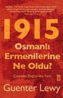 1915 Osmanlı Ermenilerine Ne Oldu ?