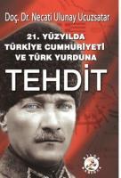 21. Yüzyılda Türkiye Cumhuriyeti ve Türk Yurduna Tehdit