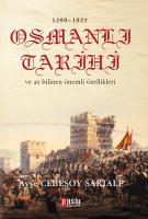 1299 - 1922 Osmanlı Tarihi ve Az Bilinen Önemli Özellikleri