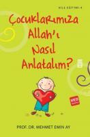Aile Eğitimi 04 Çocuklarımıza Allahı Nasıl Anlatalım
