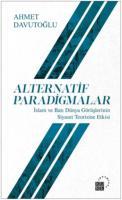 Alternatif Paradigmalar-İslam ve Batı Dünya Görüşlerinin Siyaset Teorisine Etkisi