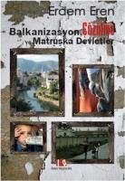 Balkanizasyon Çözülme ve Matruşka Devletler