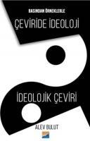 Basından Örneklerle Çeviride İdeoloji-İdeolojik Çeviri