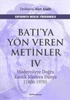 Batıya Yön Veren Metinler IV