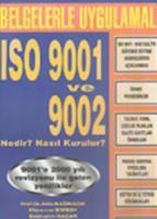 Belgelerle Uygulamalı ISO 9001 ve 9002 Nedir-Nasıl Kurulur