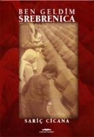Ben Geldim Srebrenica