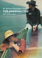 Bir Richard Brautigan Kitabı - Toz Amerikalı Toz