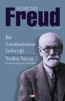Bir Yanılsamanın Geleceği-Neden Savaş Freud'dan Einstein'a Mektuplar