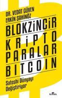 Blokzincir Kripto Paralar Bitcoin : Satoshi Dünyayı Değiştiriyor