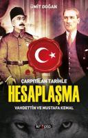 Çarpıtılan Tarihle Hesaplaşma-Vahdettin ve Mustafa Kemal