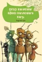 Çiftçi Karıncalar Köle Karıncalara Karşı