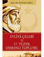 Evliya Çelebi ve 17.Yüzyıl Osmanlı Toplumu