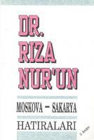 Dr. Rıza Nur'un Moskova-Sakarya Hatıraları
