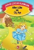 Dünya Çocuk Klasikleri-Altın Lüle ve Üç Ayı Düz Yazı