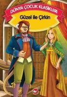 Dünya Çocuk Klasikleri-Güzel İle Çirkin Düz Yazı